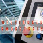 Macchine confezionatrici termoretraibili