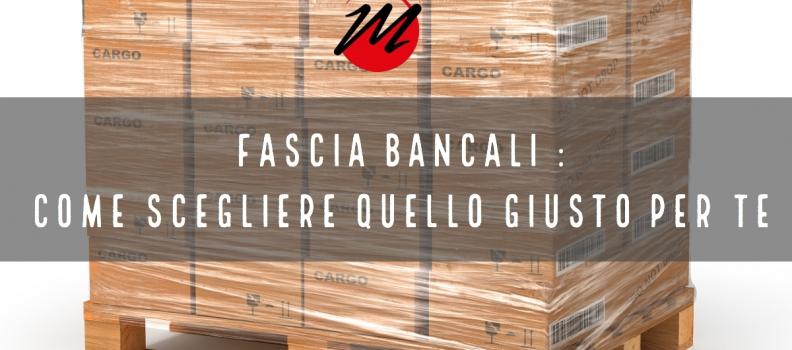 Fascia Bancali : come scegliere quello giusto per te