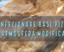 Confezionare basi pizza in Atmosfera modificata