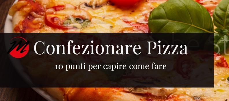 Confezionare Pizza : 10 punti che vanno analizzati