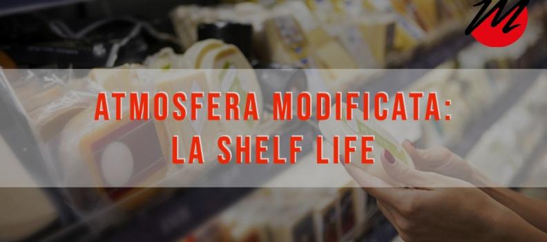 Atmosfera modificata: La shelf life